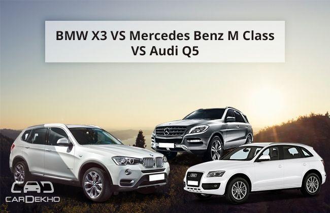 Bmw X3 Vs Audi Q5 Vs Mercedes Benz M Class