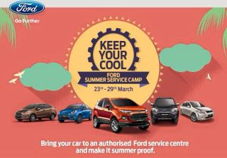 Ford India Organizes Free Summer Service Camp - 23rd to 29th March 2015!