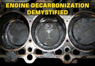 Engine decarbonization demystified