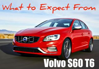 What to Expect From Volvo S60 T6