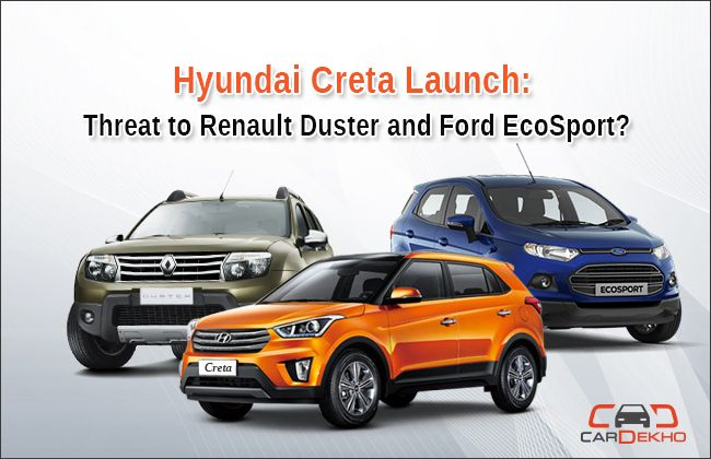 Hyundai Creta Launch: Threat to Renault Duster and Ford EcoSport