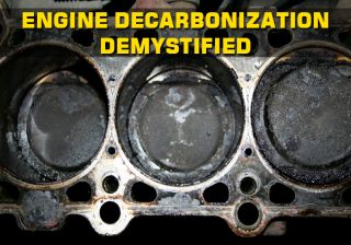 Engine decarbonization demystified