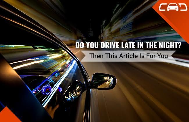Do You Drive Late In The Night? Then You Must Read This...